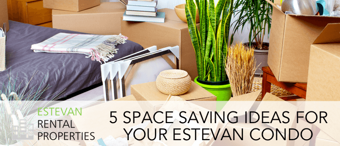 5 Space saving ideas for Estevan condos